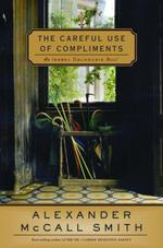 The Careful Use of Compliments  - Hilary Neville - Alexander Mccall Smith