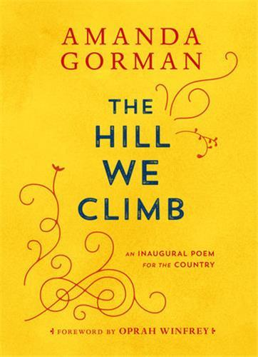 Amanda gorman the hill we climb an inaugural poem for the country
