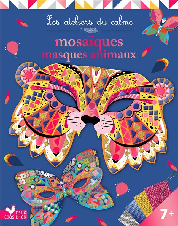 Les ateliers du calme ; mosaïques masques animaux ; pochette avec accessoires