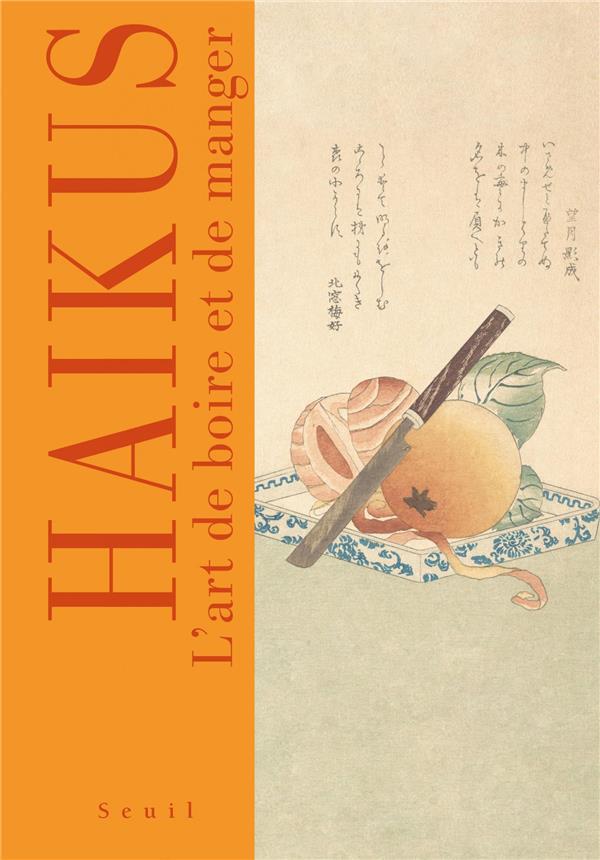 Haïkus ; l'art de boire et de manger