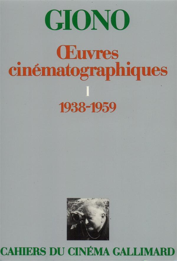 Oeuvres cinématographiques t.1 ; 1938-1959