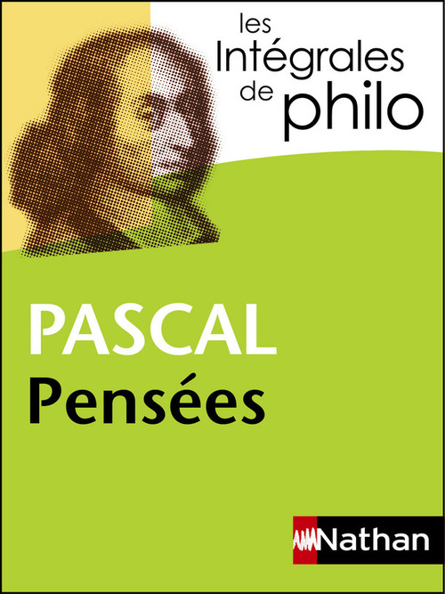 Pensées, de Pascal ; fragments classés sur la religion et la condition de l'homme