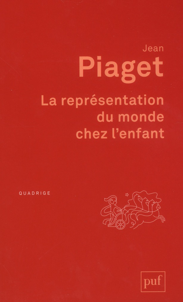 PIAGET, JEAN - LA REPRESENTATION DU MONDE CHEZ L'ENFANT (2E EDITION)