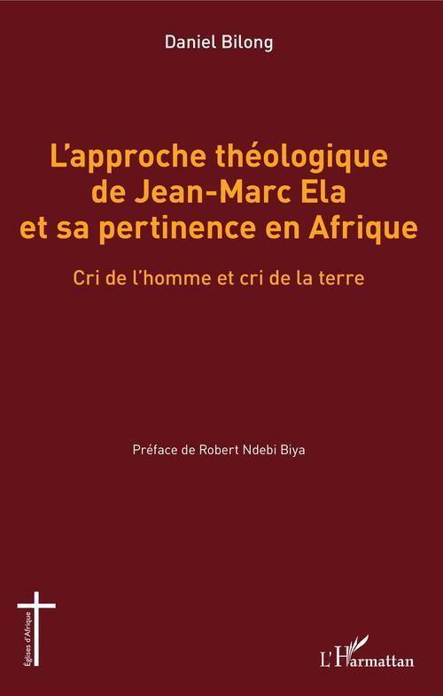 L'approche théologique de Jean-Marc Ela et sa pertinence en Afrique  - Daniel Bilong