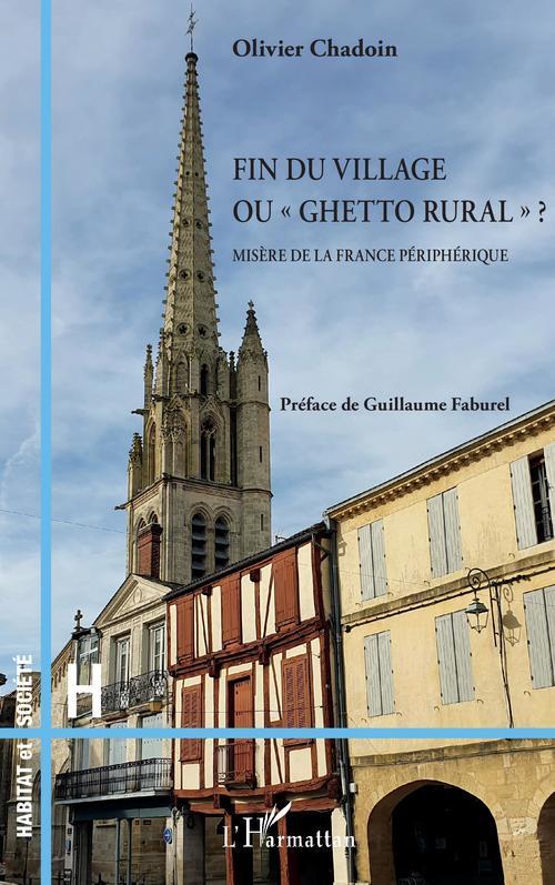 """Vente EBooks : Fin du village ou """"ghetto rural"""" ? misère de la France périphérique  - Olivier Chadoin"""