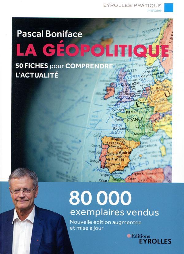 La géopolitique ; 50 fiches pour comprendre l'actualité (6e édition)
