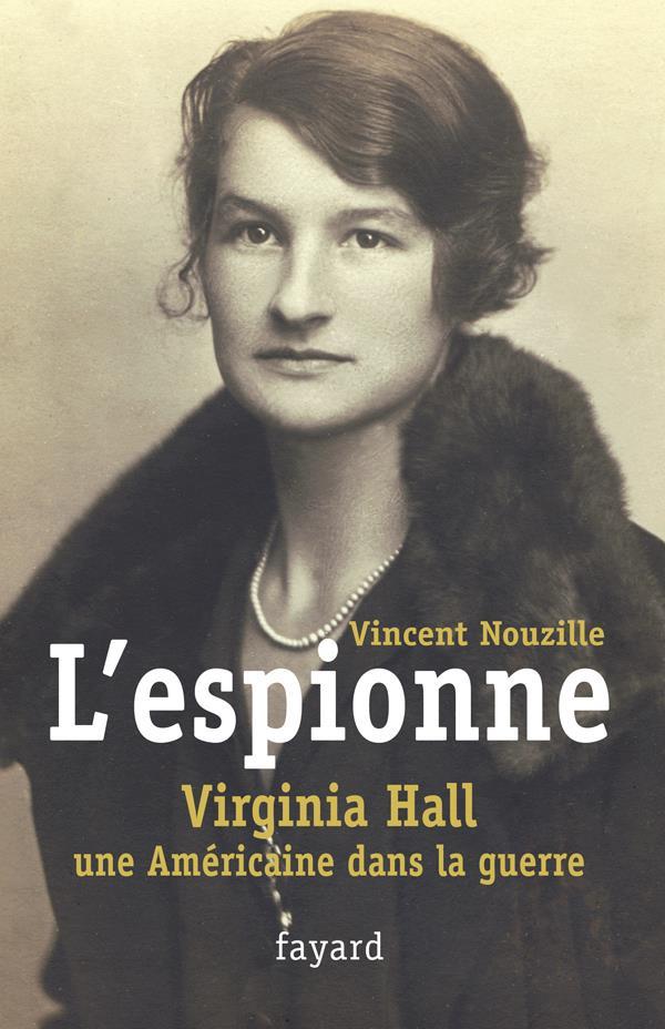 L'espionne ; Virginia Hall, une américaine dans la guerre