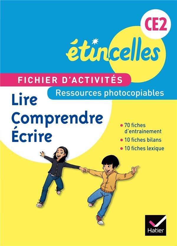 Etincelles ; Lire, Comprendre, Ecrire ; Fichiers D'Activites (Edition 2014)