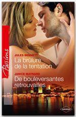 Vente Livre Numérique : La brûlure de la tentation - De bouleversantes retrouvailles  - Jules Bennett - Janice Maynard