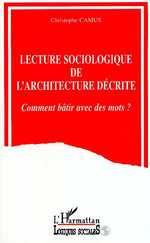 Vente EBooks : Lecture sociologique de l'architecture décrite  - Christophe Camus