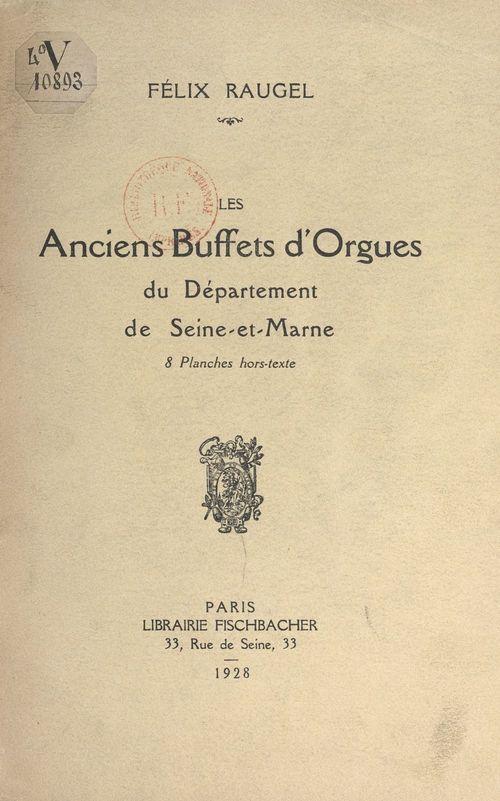 Les anciens buffets d'orgues du département de Seine-et-Marne