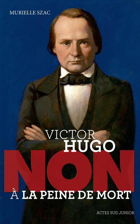 Victor Hugo ; non à la peine de mort