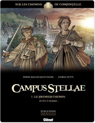 campus stellae, sur les chemins de Compostelle t.1 ; le premier chemin, du Puy à Moissac