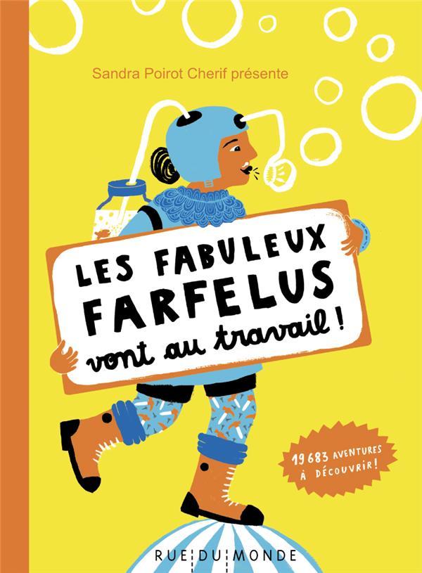 LES FABULEUX FARFELUS VONT AU TRAVAIL