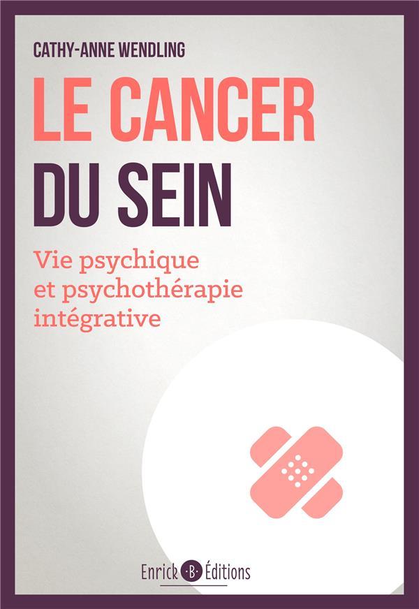 Le cancer du sein ; vie psychique et psychothérapie intégrative