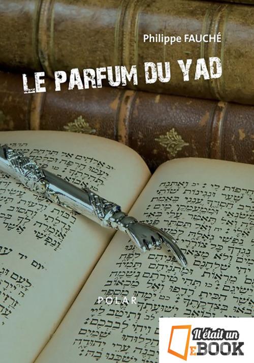 Le parfum du yad  - Philippe Fauche