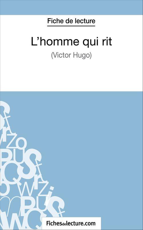 L'homme qui rit de Victor Hugo ; fiche de lecture ; analyse complète de l'½uvre
