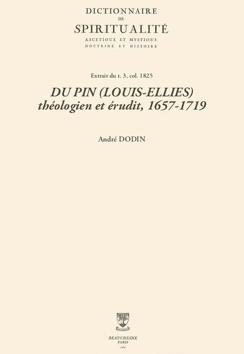 DU PIN (LOUIS-ELLIES) théologien et érudit, 1657-1719