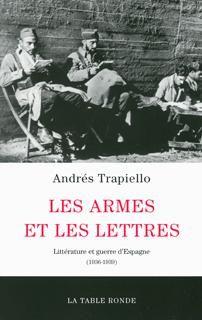 Les armes et les lettres ; littérature et guerre d'Espagne
