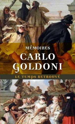 Mémoires de M. Goldoni pour servir l'histoire de sa vie et celle de son théâtre