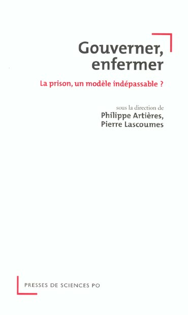 Gouverner, enfermer ; la prison, un modèle indépassable ?