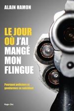 Vente EBooks : Le jour où j'ai mangé mon flingue  - Alain Hamon