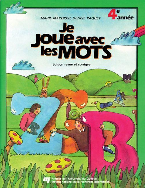 Français ; je joue avec les mots ; 4e année