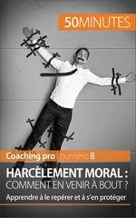 Harcèlement moral : comment en venir à bout ?  - 50 minutes - Benjamin Fléron - Benjamin Fl?ron