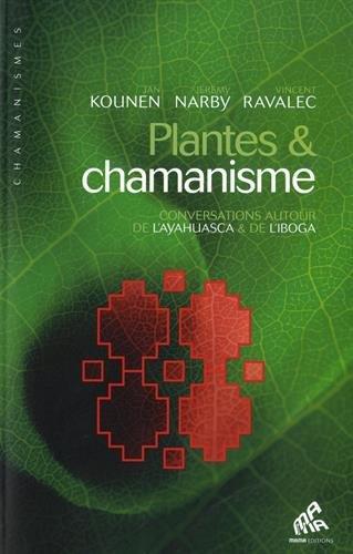 plantes & chamanisme ; conversations autour de l'ayahuasca & de l'iboga