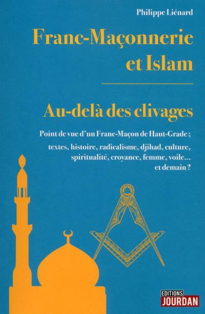 Franc-maçonnerie et Islam ; au-delà des clivages