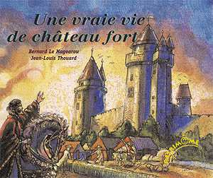 une vraie vie de chateau fort