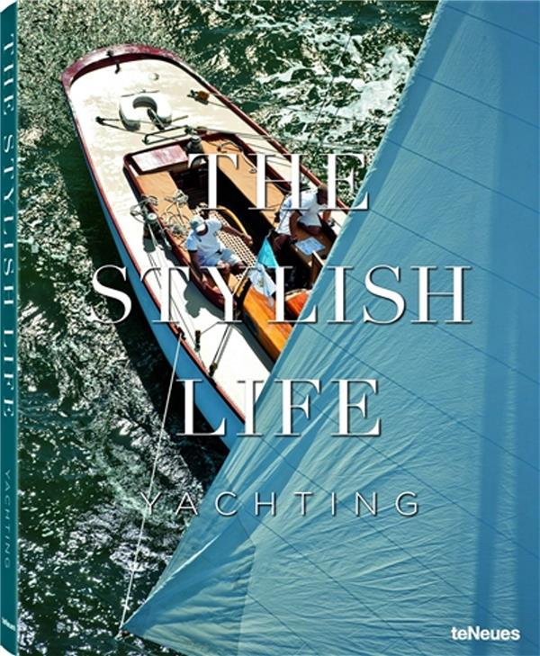 The stylish life ; yachting