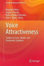 Voice Attractiveness  - Jurgen Trouvain - Melissa Barkat-Defradas - Benjamin Weiß - John J. Ohala