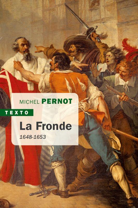 La Fronde ; 1648 - 1653