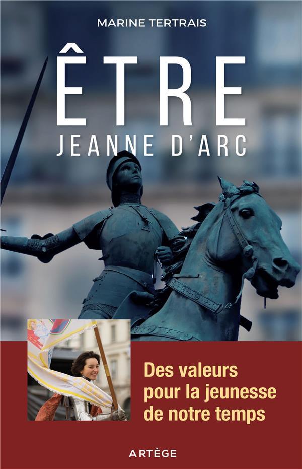 être Jeanne d'Arc ; des valeurs pour la jeunesse de notre temps