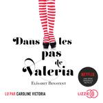Vente AudioBook : Dans les pas de Valéria  - Elisabet Benavent