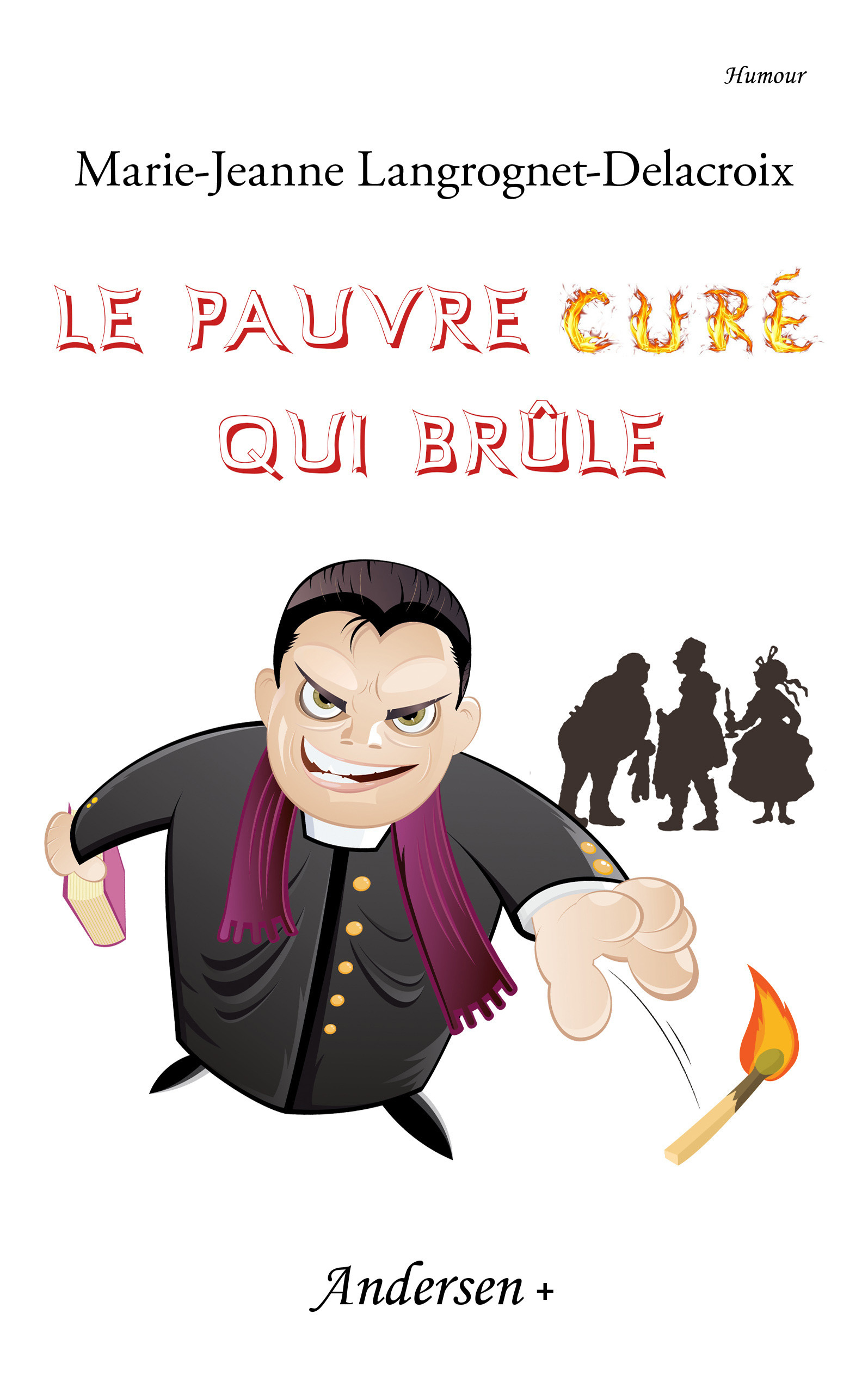 Le pauvre curé qui brûle