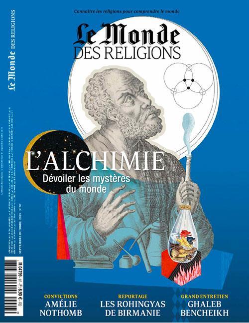 Le monde des religions n.97 ; septembre-octobre 2019 ; l'alchimie, devoiler les mysteres du monde