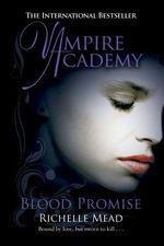 Vente Livre Numérique : Vampire Academy: Blood Promise  - Richelle Mead