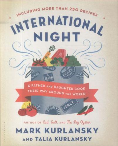INTERNATIONAL NIGHT - A FATHER AND DAUGHTER COOK THEIR WAY AROUND THE WORLD