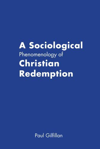 A Sociological Phenomenology of Christian Redemption