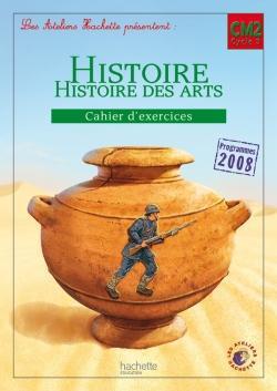 Ateliers Hachette; Histoire-Histoire De L'Art ; Cahier D'Exercice ; Cycle 3, Niveau Cm2