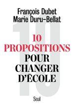 Vente Livre Numérique : Dix propositions pour changer d'école  - Marie Duru-Bellat - François DUBET