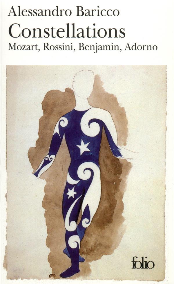 Constellations ; Mozart, Rossini, Benjamin, Adorno