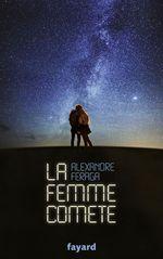 Vente Livre Numérique : La femme comète  - Alexandre Feraga