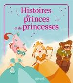 Vente Livre Numérique : Histoires de princes et princesses  - Anne Gravier - Eleonore CANNONE - Nat - Charlotte Grossetête - Elisabeth Gausseron - Emmanuelle Lepetit - Sophie de Mullenheim