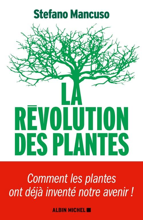 La révolution des plantes ; comment les plantes ont déjà inventé notre avenir !