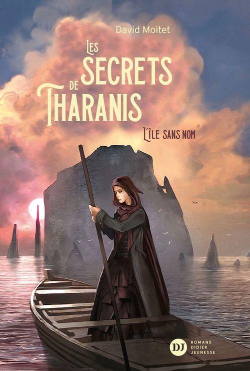Les secrets de Tharanis T.1 ; l'île sans nom
