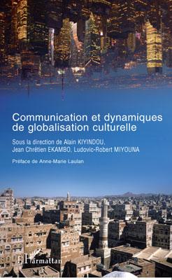 Communication et dynamiques de globalisation culturelle