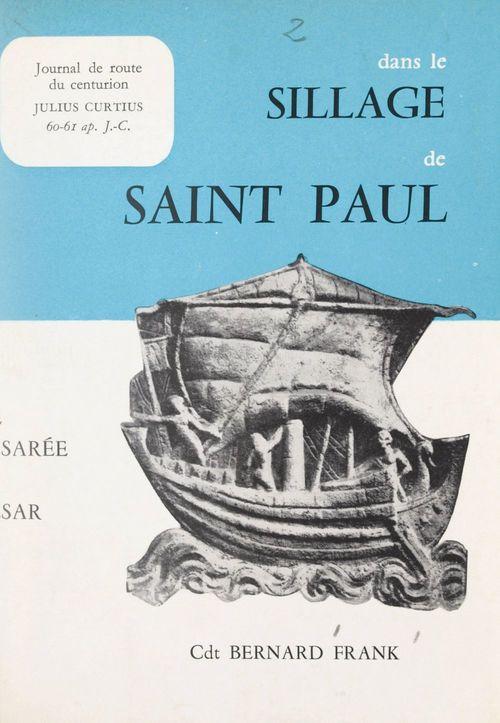 Dans le sillage de Saint Paul, de Césarée à César !  - Bernard Frank